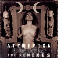 Attrition - The Hand That Feeds [The Remixes] (2000)
