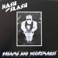Nash The Slash — Dreams and Nightmares (1979)