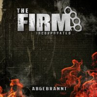 The Firm Incorporated-Abgebrannt