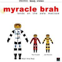 Myracle Brah-Lands On The Sala Matisse