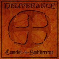 Deliverance-Camelot In Smithereens