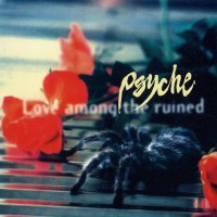 Psyche-Love Among The Ruined