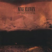 Nine Eleven — Use Your Disillusion (2007)