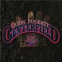 John Fogerty-Centerfield (25 Years)