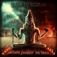 Late To Scream-Between Droughts And Fires