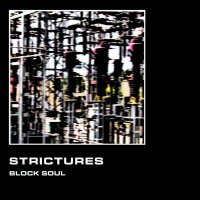 strictures-Block Soul