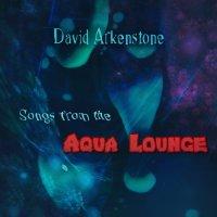David Arkenstone-Songs From The Aqua Lounge