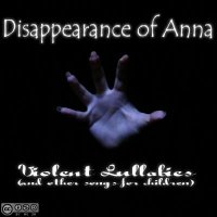 Disappearance of Anna-Violent Lullabies (and other songs for children)