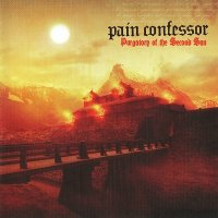 Pain Confessor - Purgatory Of The Second Sun [Japanese Edition] (2007)