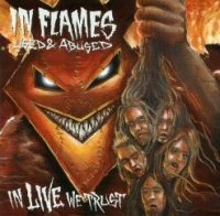 In Flames-Used And Abused...In Live We Trust