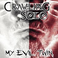 Crawling Solo-My Evil Twin
