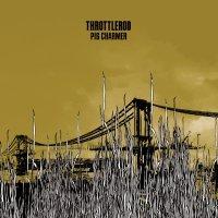 Throttlerod — Pig Charmer (2009)