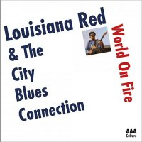 Louisiana Red & The City Blues Connection-World On Fire