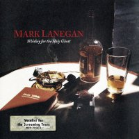 Mark Lanegan-Whiskey For The Holy Ghost