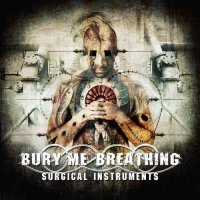 Bury Me Breathing-Surgical Instruments