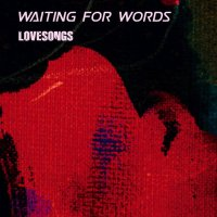 Waiting For Words-Lovesongs (12 Covers From The Cure)