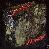 Crash n' Burn-Fever