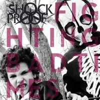 Shock Proof — Fighting Bad Times (2017)