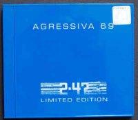 Agressiva 69-2.47 ( Limited Edition )