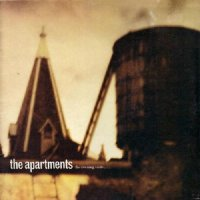 The Apartments-The Evening Visits....And Stays For Years