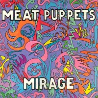 Meat Puppets-Mirage