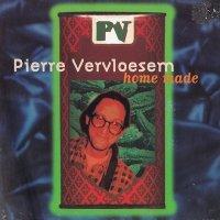 Pierre Vervloesem-Home Made