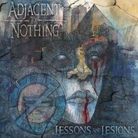 Adjacent To Nothing-Lessons and Lesions