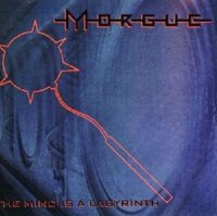 Morgue-The Mind Is A Labyrinth