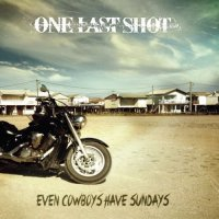 One Last Shot-Even Cowboys Have Sundays