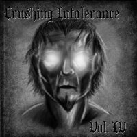 VA — Crushing Intolerance Volume IV (2016)