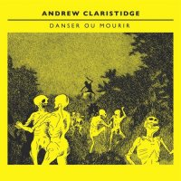 Andrew Claristidge-Danser Ou Mourir