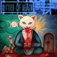 Kitties of Death-Come in My Friend, The Ritual is About to Begin