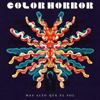 Color Horror-Más Alto Que El Sol