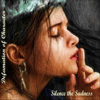 Defamation Of Character-Silence The Sadness