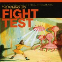 The Flaming Lips-Fight Test