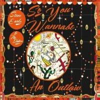 Steve Earle & The Dukes — So You Wannabe An Outlaw (Deluxe Edition) (2017)