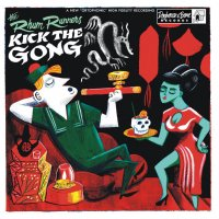 The Rhum Runners-Kick The Gong
