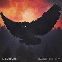 Millhouse-Owls On The Hunt
