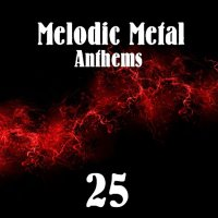 VA-Melodic Metal Anthems 25