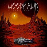 Woodhawk-Beyond The Sun