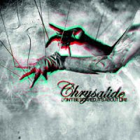 Chrysalide-Dont Be Scared, Its About Life