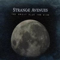 Strange Avenues — The Great Blue And Wide (2017)
