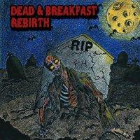 Dead & Breakfast-Rebirth