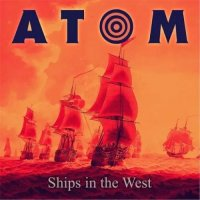 Atom — Ships in the West (2017)