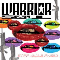 Warrior Soul-Stiff Middle Finger