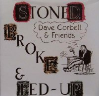 Dave Corbett & Friends — Stoned Broke & Fed Up [Reissue 2010] (1973)  Lossless