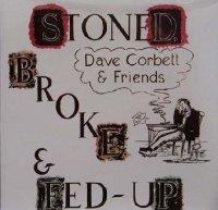 Dave Corbett & Friends - Stoned Broke & Fed Up [Reissue 2010] (1973)  Lossless