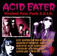 Acid Eater-Virulent Fuzz Punk A.C.I.D