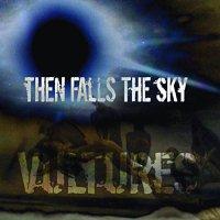 Then Falls The Sky-Vultures