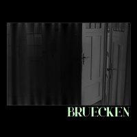 Bruecken — Bruecken (2017)